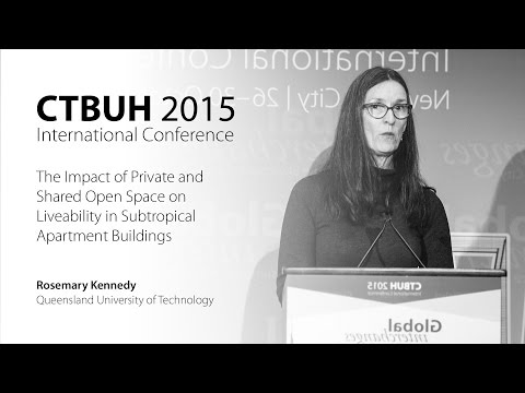 """CTBUH 2015 New York Conference - Rosemary Kennedy, """"Liveability in Subtropical Apartment Buildings"""""""