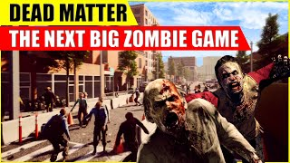 Dead Matter - The Next Big Zombie Survival Game