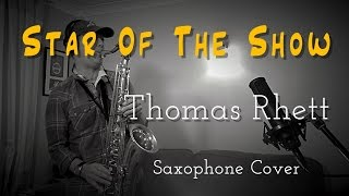 THOMAS RHETT - cover - STAR of the SHOW  (saxophone)