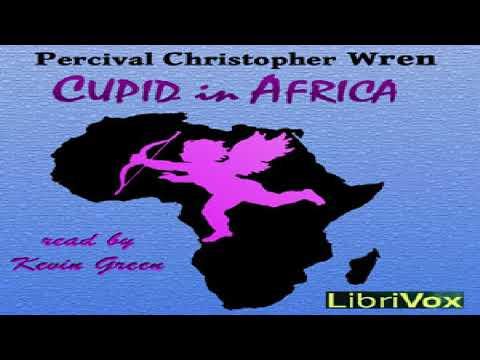 Cupid in Africa | Percival Christopher Wren | Action & Adventure Fiction | Soundbook | 5/5