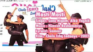 Masti Masti | Sonu Nigam | Alka Yagnik | Himesh Reshammiya | Sameer | Chalo Ishq Ladaaye - 2002