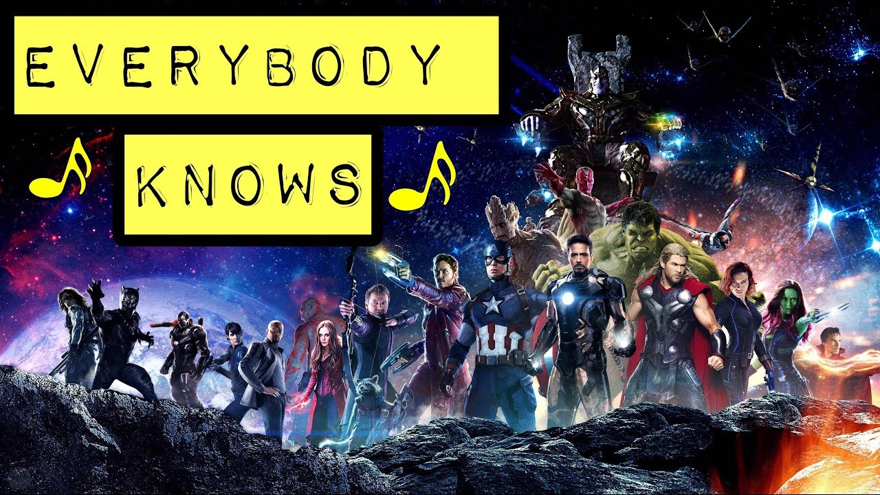 Everybody Knows: Avengers Infinity War