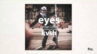 Vintage Culture, Constantinne & Felten - Eyes (KVSH Bootleg)