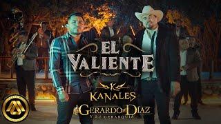 Kanales, Gerardo Díaz y su Gerarquía - El Valiente (Video Oficial)