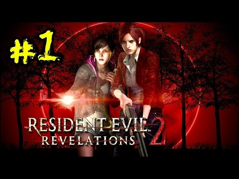 RESIDENT EVIL: Revelations 2 Campaign Walkthrough Ep.1▐ Episode 1: Penal Colony