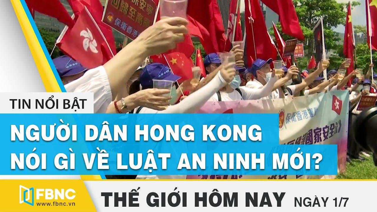 Tin thế giới nổi bật 1/7/2020 | Người dân Hồng Kông nói gì về luật an ninh mới của Trung Quốc | FBNC