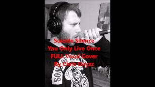 Suicide Silence- You Only Live Once FULL Vocal Cover