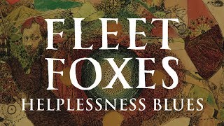 Fleet Foxes -  Helplessness Blues (not the video)