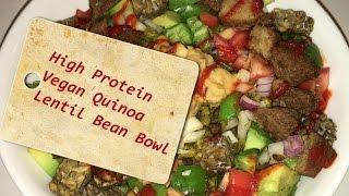 VEGAN Quinoa Lentil Bean Bowl - High Protein