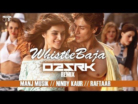 Whistle Baja - 'Heropanti' Feat: Manj Musik, Nindy Kaur & Raftaar  [O2 & SRK] Remix