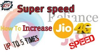 How to increase Jio 4G speed 100% (Up to 5 times)
