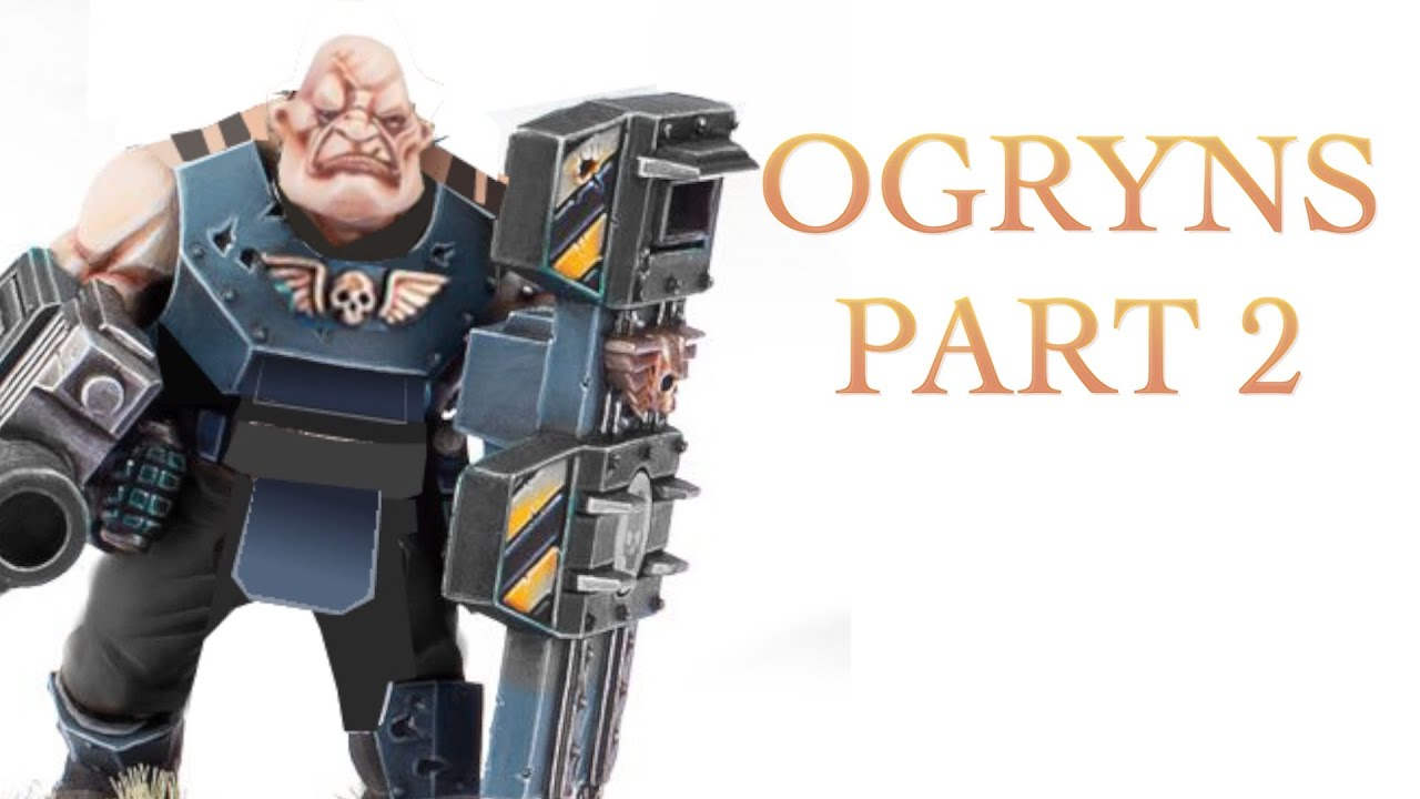 40 Facts And Loe About The Ogryn Part 2 Warhammer 40k Youtube