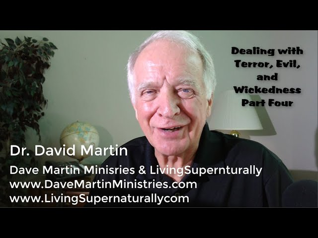 09-03-19 Dealing with Terror, Evil and Wickedness Part 4
