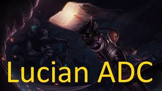 League of Legends - Lucian - ADC - No commentary - HD