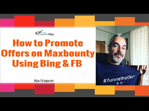 How To Promote Offers On MaxBounty using Bing and Facebook [Free Live Training]