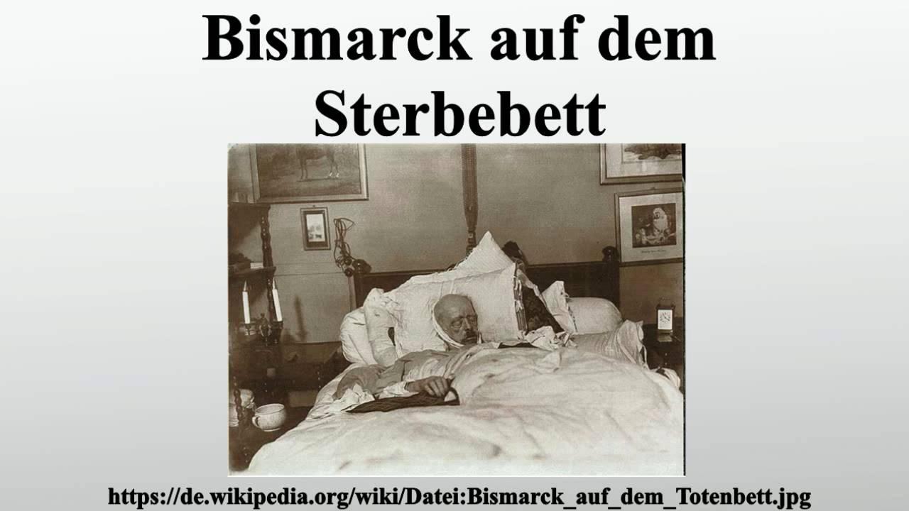 Bismarck Auf Dem Sterbebett Youtube
