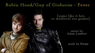 Robin Hood/Guy of Gisborne - Fever