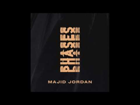 Majid Jordan - Phases (Lyrics in the description)