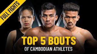 Top 5 Bouts Of Cambodian Athletes   ONE: Full Fights
