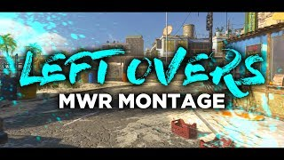 Left Overs | MWR Montage