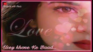 Usko Khone Ke Baad | Sad Heart Touchinhg Lines | Sad Love Whatsapp Status | Sad Status for Bf/Gf 💔