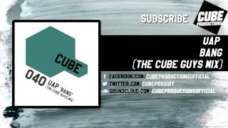 UAP - Bang (The Cube Guys mix) [Official]