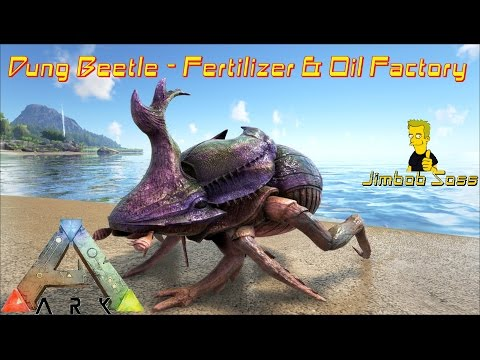 ARK Survival Evolved Dung Beetle fertilizer & Oil factory