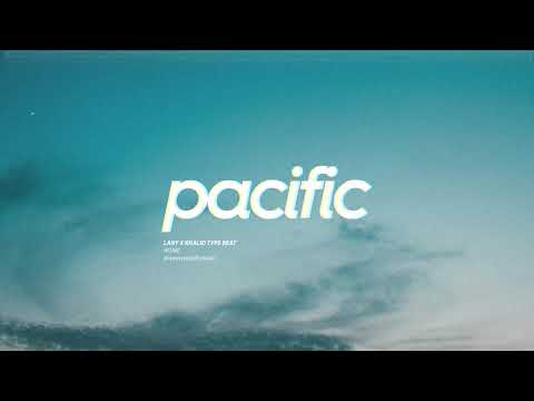 """Home"" – LANY x Khalid Type Instrumental (Prod. Pacific)"