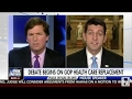 TUCKER CARLSON GRILLS PAUL RYAN ON NEW HEALTHCARE BILL AND CONGRESS SCHEDULE