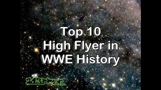 Top 10 High Flyer in WWE History (remake)