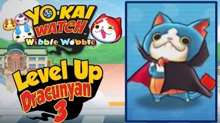 Yo-Kai Watch Wibble Wobble -  How To Get A 3rd Dracunyan! [Tips & Tricks iOS Android Gameplay]