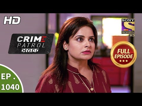 Crime Patrol Dastak - Ep 1040 - Full Episode - 14th May, 2019