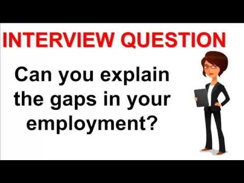 Can You Explain The Gaps In Your Employment Interview Question - YouTube - gaps in employment