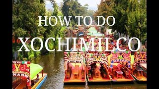 How to do the Floating Gardens of Xochimilco