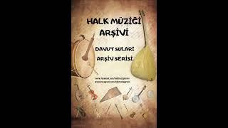 Davut Sulari - Şu Yüce Dağları (UH)