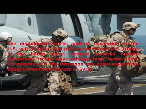Breaking news live= Army Rangers & Marines deploy to Syria
