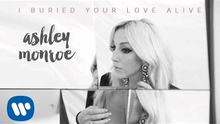 Ashley Monroe - I Buried Your Love Alive (Audio Video)
