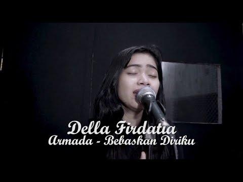 Bebaskan Diriku - Della Firdatia ( Live cover )