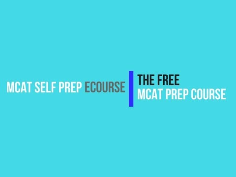 Best (and Free) MCAT Prep Course - Overview of The MCAT Self Prep eCourse