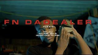 FN DaDealer - Flexin [Official Video]