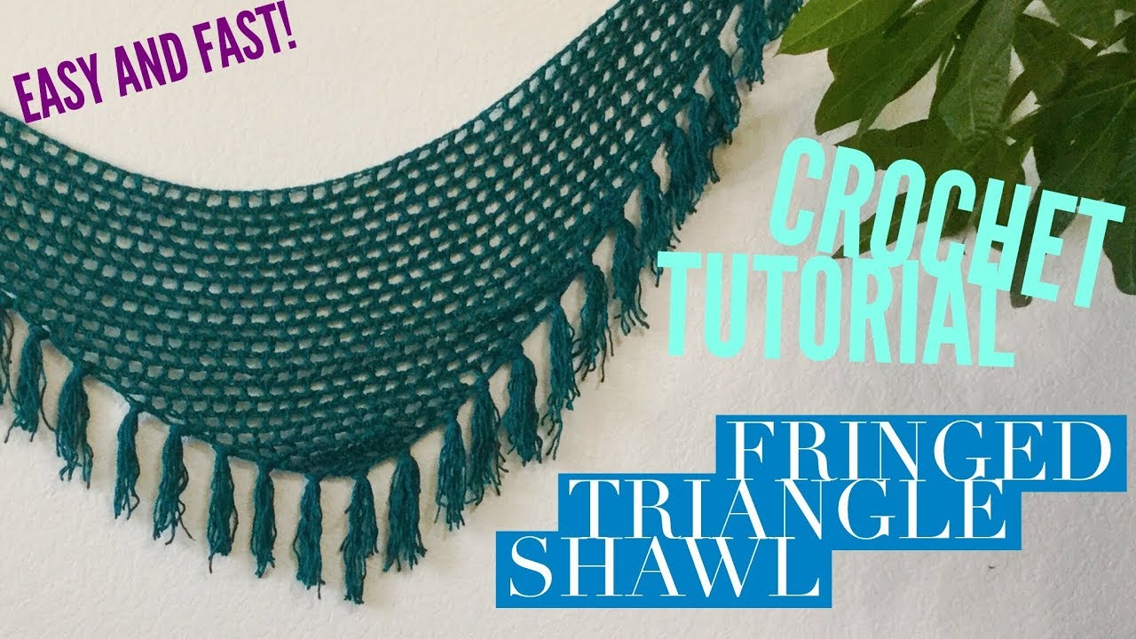 Fringed Triangle Shawl Easy Free Crochet Pattern Tutorial Youtube