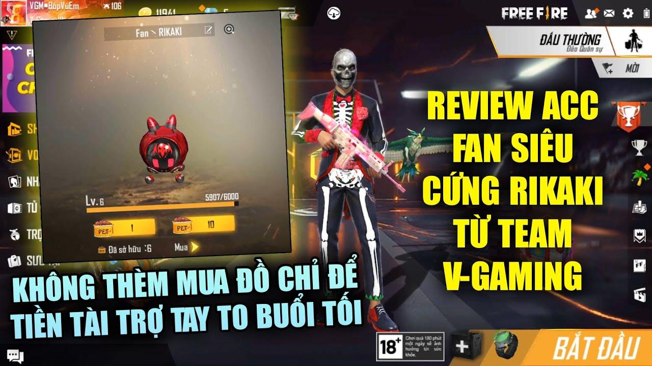 Free Fire | Review Acc Fan Cứng Rikaki Từ V-Gaming Chuyên Tài Trợ Tay To Buổi Tối | Rikaki Gaming