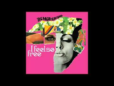 The Motherhood - I Feel So Free (Full Album)