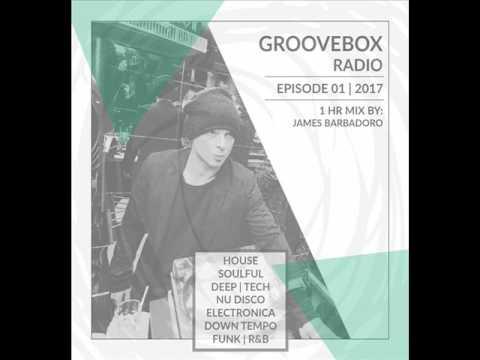 Groove Box Radio | Episode 01 . 2017 | By James Barbadoro