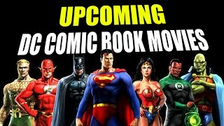 Upcoming DC Comic Book Movies 2016-2020!!