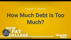 How Much College Debt Is Too Much?