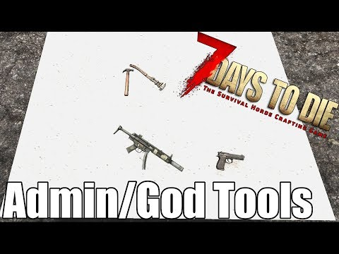 7 Days To Die - How To Unlock Admin/God Tools - Modding