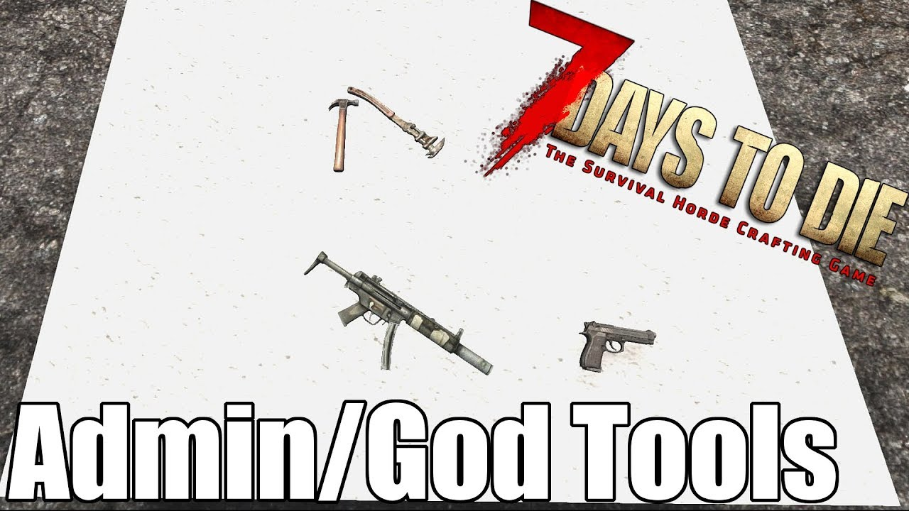 7 Days To Die How To Unlock Admin God Tools Modding Youtube