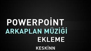 PowerPoint Arka Plana Müzik / Ses Ekleme
