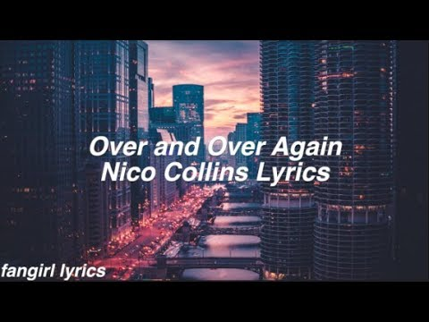 Over and Over Again || Nico Collins Lyrics